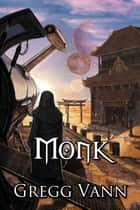 Monk ebook by Gregg Vann