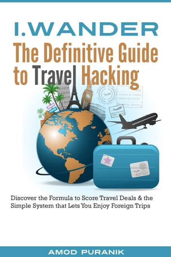 i.Wander: The Definitive Guide to Travel Hacking (India Edition) ebook by Amod Puranik