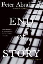 End of Story ebook by Peter Abrahams