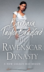 The Ravenscar Dynasty eBook by Barbara Taylor Bradford