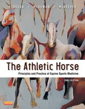 The Athletic Horse - Principles and Practice of Equine Sports Medicine ebook by David R. Hodgson,Kenneth McKeever,Catherine M. McGowan