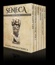 Seneca Six Pack - Six Essential Texts ebook by Kobo.Web.Store.Products.Fields.ContributorFieldViewModel
