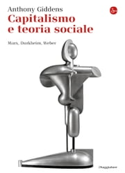 Capitalismo e teoria sociale ebook by Anthony Giddens