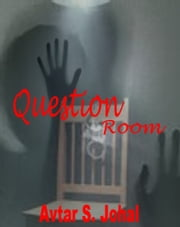 The Question Room ebook by Avtar S Johal
