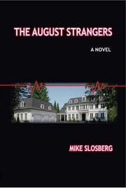 The August Strangers ebook by Mike Slosberg
