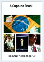 A Copa no Brasil ebook by Romeu Friedlaender Jr