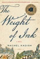 The Weight of Ink ebook by Rachel Kadish