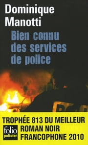 Bien connu des services de police ebook by Dominique Manotti