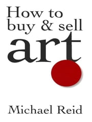 How to Buy and Sell Art ebook by Michael Reid