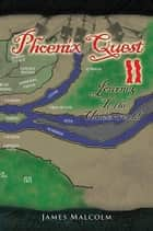 Phoenix Quest 2 Journey To the Underworld - Journey To the Underworld ebook by James Malcolm