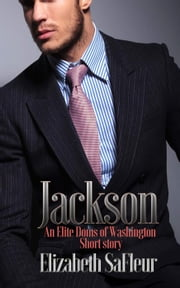 Jackson - Elite Doms of Washington ebook by Elizabeth SaFleur
