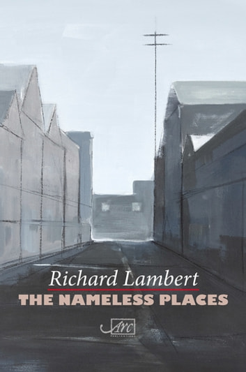 The Nameless Places ebook by Richard Lambert