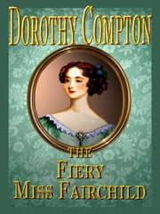 The Fiery Miss Fairchild ebook by Compton, Dorothy