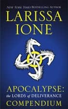 Apocalypse - The Lords of Deliverance Compendium ebook by Larissa Ione