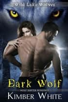 Dark Wolf ebook by Kimber White