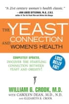 The Yeast Connection and Women's Health ebook by William G. Crook,Carolyn Dean,Elizabeth B. Crook