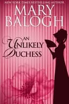 An Unlikely Duchess ebook door Mary Balogh