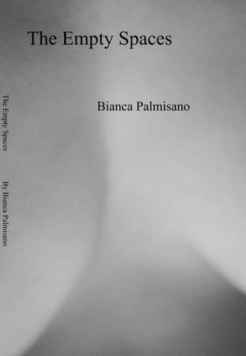 The Empty Spaces ebook by Bianca Palmisano