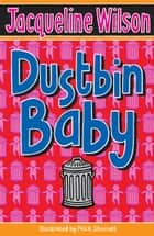 Dustbin Baby eBook by Jacqueline Wilson, Nick Sharratt