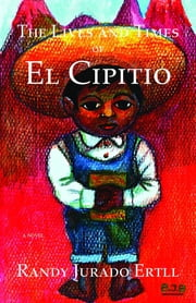 The Lives and Times of El Cipitio ebook by Randy Jurado Ertll