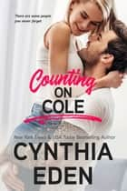 Counting On Cole ebook by Cynthia Eden