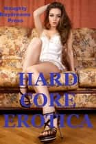 Hardcore Erotica ebook by Naughty Daydreams Press