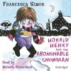 Horrid Henry and the Abominable Snowman - Book 16 audiobook by Francesca Simon