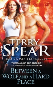 Between a Wolf and a Hard Place ebook by Terry Spear