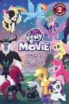 My Little Pony: The Movie: Friends and Foes ebook by Magnolia Belle