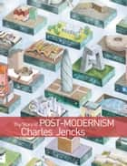 The Story of Post-Modernism ebook by Charles Jencks