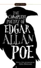 The Complete Poetry of Edgar Allan Poe ebook by Edgar Allan Poe, Jay Parini, April Bernard