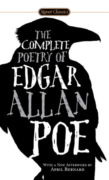 The Complete Poetry of Edgar Allan Poe ebook by Edgar Allan Poe,April Bernard