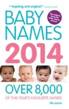Baby Names 2014 ebook by Ella Joynes