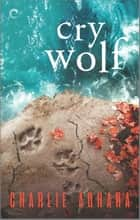 Cry Wolf - A Suspenseful Paranormal Romance ebook by