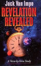 Revelation Revealed ebook by Jack Van Impe