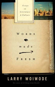 Words Made Fresh: Essays on Literature and Culture ebook by