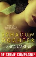Schaduwdochter ebook by Anita Larkens
