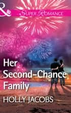 Her Second-Chance Family (Mills & Boon Superromance) 電子書 by Holly Jacobs