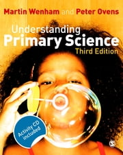 Understanding Primary Science ebook by Dr Martin W Wenham,Dr Peter Ovens
