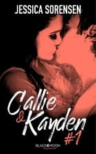 Callie et Kayden - Tome 1 - Coïncidence ebook by Jessica Sorensen