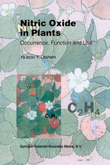 Nitric Oxide in Plants - Occurrence, Function and Use ebook by Y.Y. Leshem