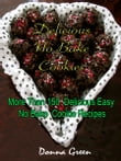 Delicious No Bake Cookies : More Than 150 Delicious Easy No Bake Cookie Recipes