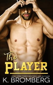 The Player ebook by K. Bromberg