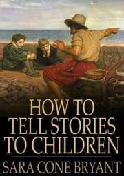 How to Tell Stories to Children ebook by Sara Cone Bryant