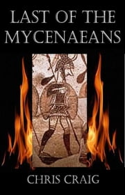 Last of the Mycenaeans ebook by Chris Craig
