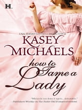 How to Tame a Lady ebook by Kasey Michaels