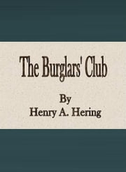 The Burglars' Club ebook by Henry A. Hering