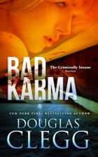 Bad Karma ebook by Douglas Clegg