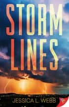 Storm Lines ebook by Jessica L. Webb