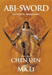 ABI-SWORVolume II《Awakening》 ebook by Chen Uen‧illustrated  [作者];  [作者]; Daniel Szehin Ho [譯者]; Locus Publishing [出版商], Mai Li‧Scripted(Rex How), Daniel Szehin Ho